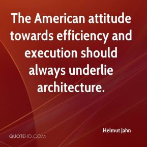 Helmut Jahn - The American attitude towards efficiency and execution ...