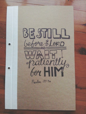 Wait patiently for him