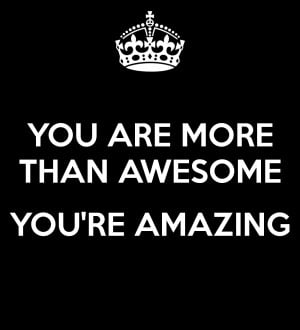 you are amazing did you know that you really are you do so much in ...