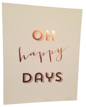 Oh happy days retro motivational quote saying Bronze/Copper Foil ...