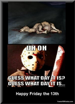 funny quotes for friday funny friday the 13th quotes friday the 13th ...