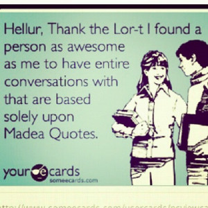 galleries madea quotes about life madea quotes tumblr madea quotes ...