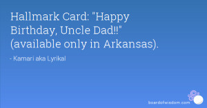 Hallmark Card: Happy Birthday, Uncle Dad!! (available only in Arkansas ...