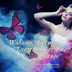 Quotes Picture: wake up get up dress up never give up!