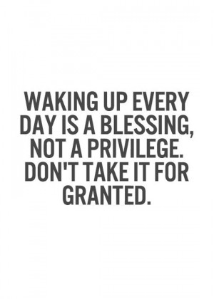 waking-up-every-day-is-a-blessing-life-quotes-sayings-pictures.jpg