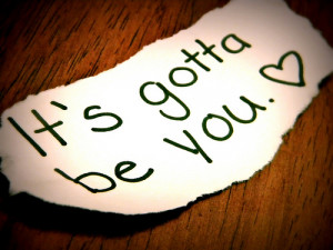 It's gotta be You, only You... Allah :)