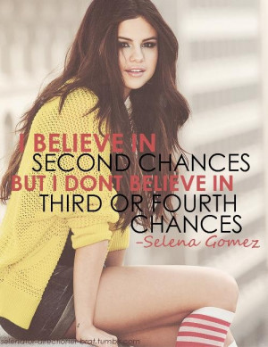 Selena gomez, quotes, sayings, i believe in second chances