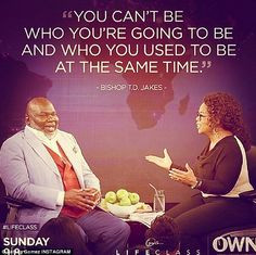 days earlier, she shared this inspirational quote by Bishop TD Jakes ...