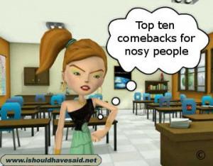 Top ten comebacks for nosy people