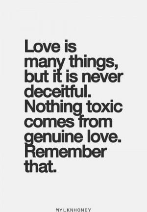 Nothing toxic comes from genuine love