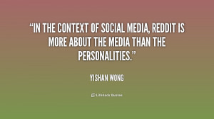 In the context of social media, reddit is more about the media than ...