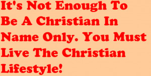 Its not Enough to be a Christian in Name only – Christian Quote