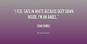 """feel safe in white because deep down inside, I'm an angel."""""""