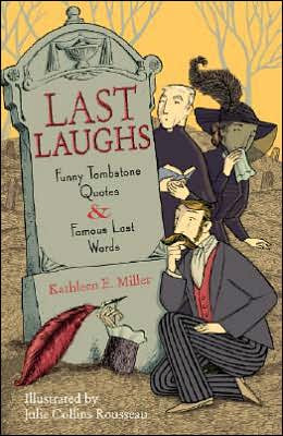 Last Laughs: Funny Tombstone Quotes and Famous Last Words