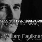 faulkner, quotes, sayings, brainy, love william faulkner, quotes ...