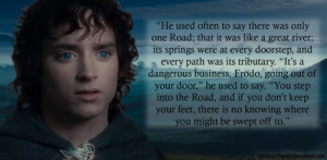 Frodo quoting Bilbo, The Fellowship of the Ring, Book I, Three is ...