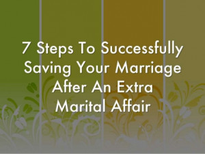 ... to Successfully Saving Your Marriage AFter an Extra Marital Affair