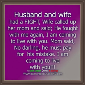 Husband and wife had a FIGHT,...