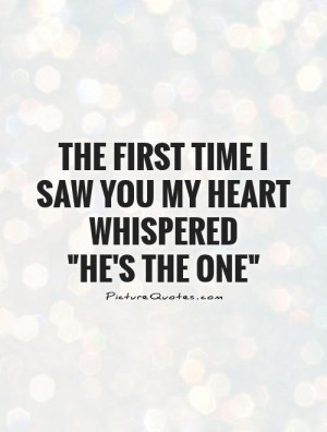 ... first time I saw you my heart whispered