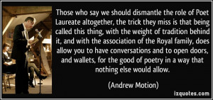 Those who say we should dismantle the role of Poet Laureate altogether ...