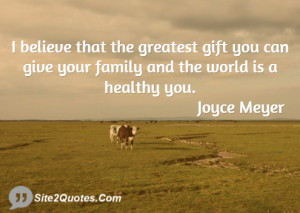 believe that the greatest gift you can give your family and the ...