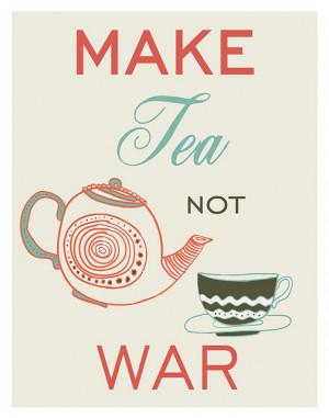 Make Tea notWar Tea Quote Kitchen Art Print by Purple Cow Posters on ...