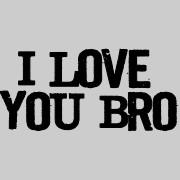 Keep Calm Bro Love You More...