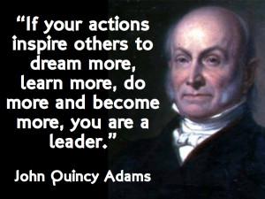 John Quincy Adams on Leadership…