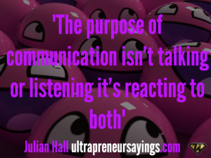 The purpose of communication isn't talking or listening it's ...