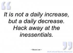 it is not a daily increase bruce lee