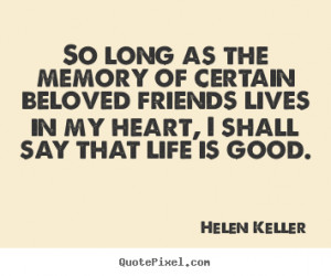 Customize picture quotes about friendship - So long as the memory of ...