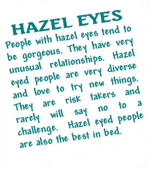 was born with hazel eyes -- a stunning mixture of green and brown.