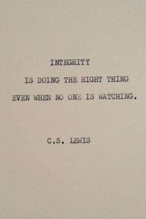 Lewis.. I so want to be a person who is defined by integrity!