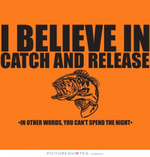 ... release. In other words, you can't spend the night Picture Quote #1