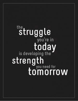 Struggle Quotes and Sayings