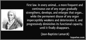 first law. In every animal... a more frequent and continuous use of ...