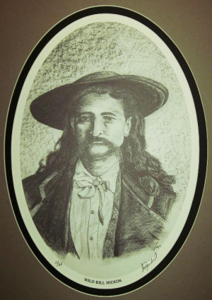 Quotes by Wild Bill Hickok