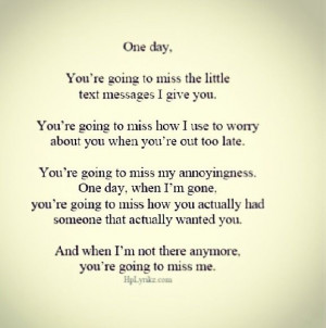 You're gonna miss me ...