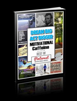 """DREAM BIG ACT BIGGER – Motivational Caffeine"""" e-book"""