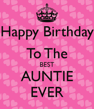 happy birthday to the best aunt ever