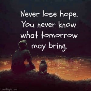 never lose hope quotes tumblr Never lose hope