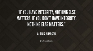 Integrity is holding fast to our convictions regardless of the ...