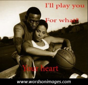 Love and basketball movie quote