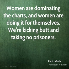 Patti LaBelle - Women are dominating the charts, and women are doing ...