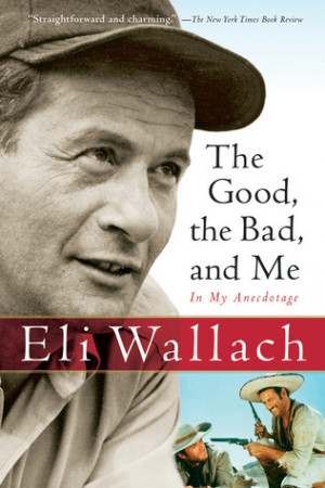 "Start by marking ""The Good, the Bad, and Me: In My Anecdotage"" as ..."