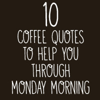 Monday Morning Coffee Quotes