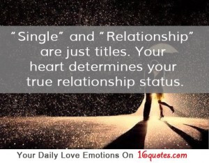 ... Heart Determines Your True relationship Status ~ Being In Love Quote