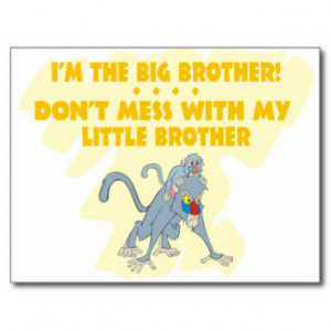 the Big Brother, Don't Mess my Little Brother Post Card
