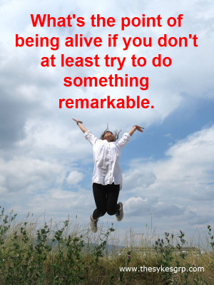 ... remarkable life, Ed Sykes, motivational quotes, va, the sykes group