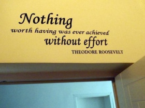 -WORTH-HAVING-WAS-EVER-ACHIEVED-WITHOUT-EFFORT-quotes-and-sayings ...